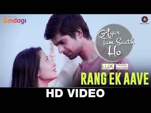 Rang Ek Aave - Agar Tum Saath Ho   Zindagi   Ritu Barmecha & Hitesh Bharadwaj   Asees Kaur & Romy