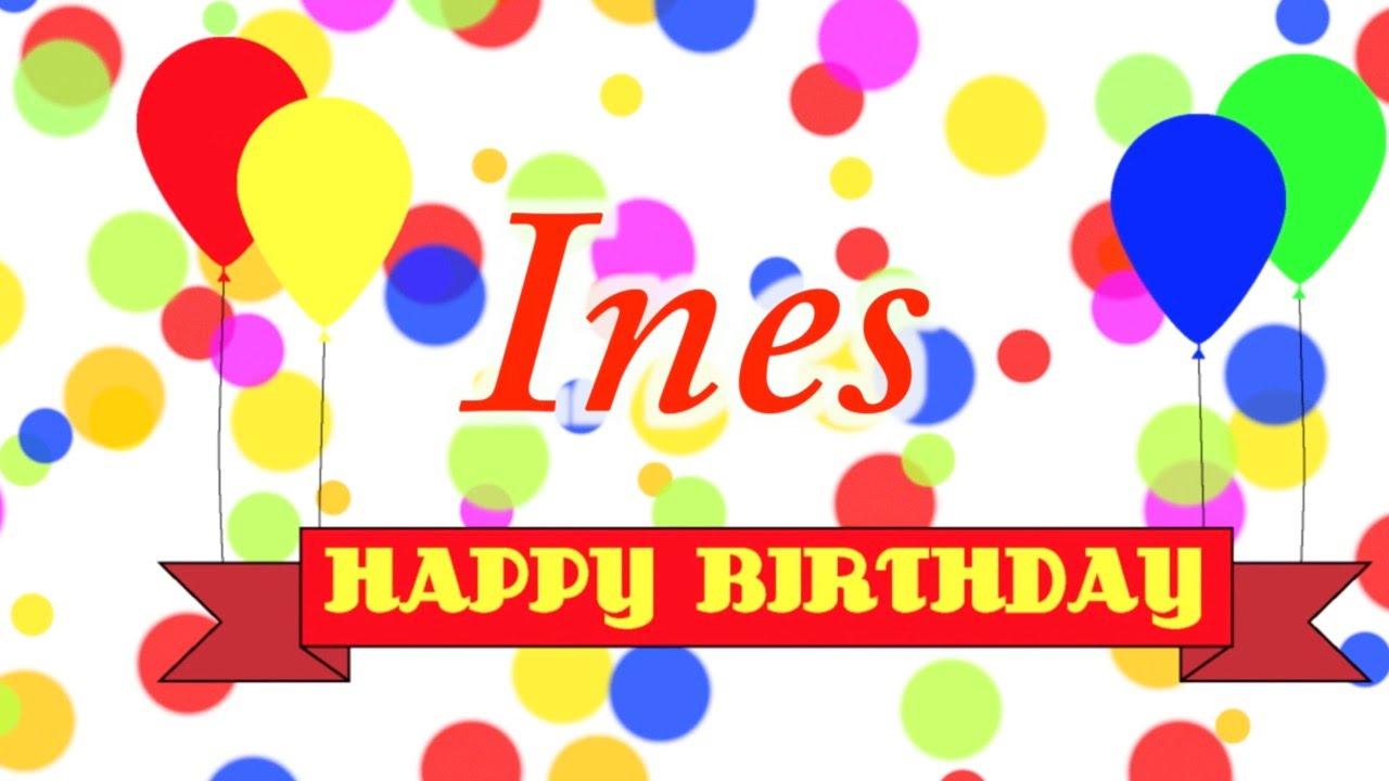 Happy Birthday Ines Song - YouTube