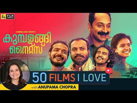 Kumbalangi Nights   50 Films I Love   Anupama Chopra   Film Companion