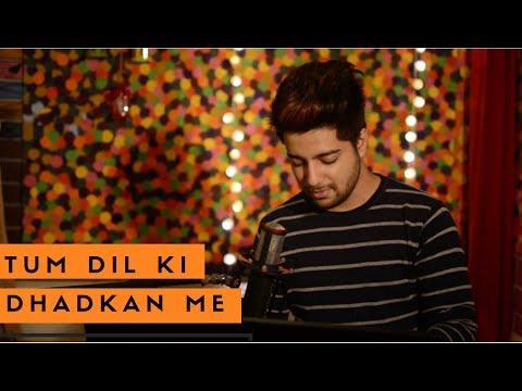 Tum Dil Ki Dhadkan Mein (Unplugged) | Dhadkan | Siddharth Slathia