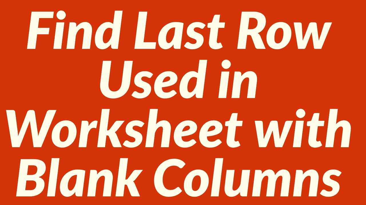 How To Find Last Row Used In Excel Worksheet With Blank