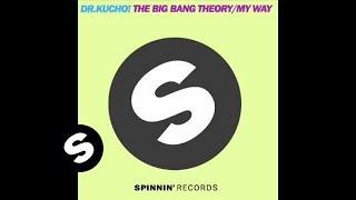 Dr. Kucho! - The Big Bang Theory (Original Mix)