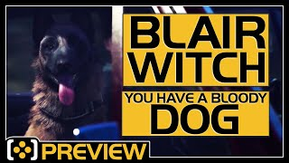 Blair Witch | LOOK AT THE DOG (and the horror, I suppose) - Preview