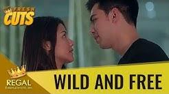 Regal Fresh Cuts: Wild and Free - 'Ang hirap talagang umibig, nakakauhaw'