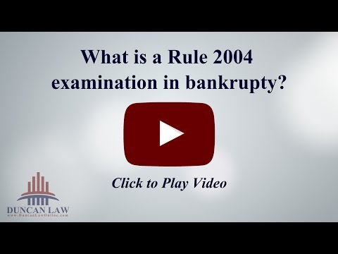 What Is A Rule 2004 Examination?