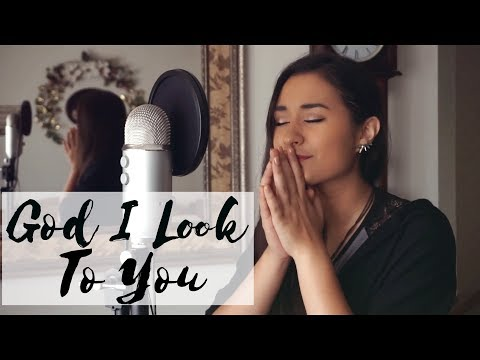God I Look To You | Bethel (cover)