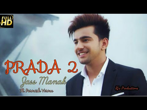 PRADA 2 Jass Manak ft. Parmish Verma |2018 New Songs|Rj's Productions