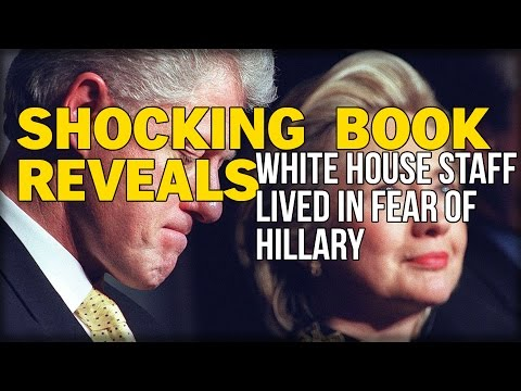 SHOCKING BOOK REVEALS WHITE HOUSE STAFFED LIVED IN FEAR OF HILLARY