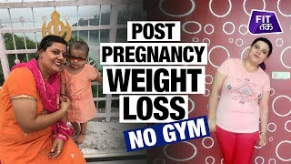 No Gym Post-Pregnancy Weight Loss Journey  | Fat To Fit | Fit Tak