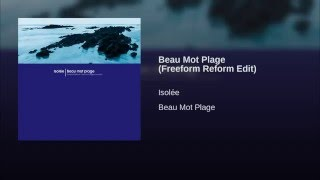 Beau Mot Plage (Freeform Reform Edit)