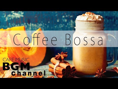 Coffee Bossa Nova Music - Happy Jazz Music - Relaxing Cafe Music For Work, Study