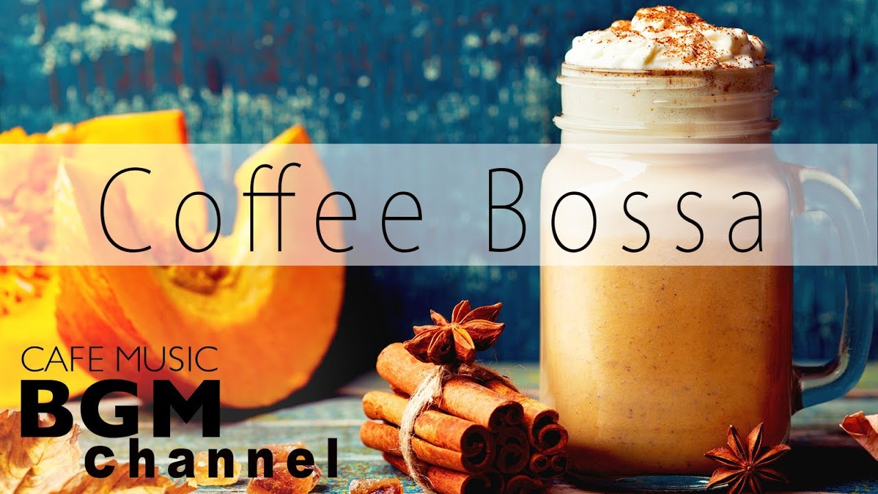 Coffee Bossa Nova Music — Happy Jazz Music — Relaxing Cafe Music For Work, Study
