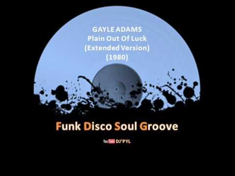 GAYLE ADAMS  - Plain Out Of Luck  (Extended Version ) (1980)