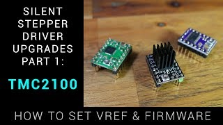 TMC2100 guide - Stepper driver upgrades part 1 / How to set VREF & firmware