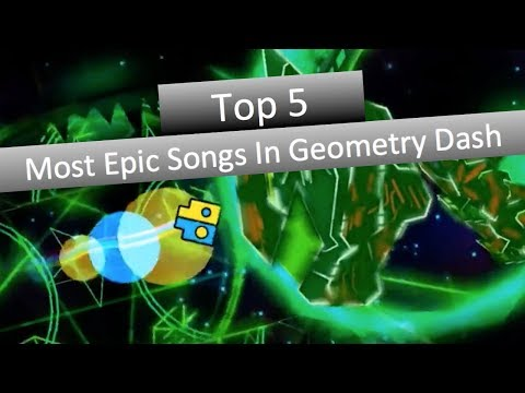 Top 5 Most Epic Songs In Geometry Dash!