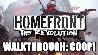 Homefront: The Revolution Gameplay Walkthrough Part 1: Multiplayer Coop! Xbox One, PS4, PC