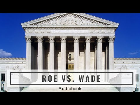 Roe v Wade (1973) - Complete Audiobook of the United States Supreme Court Opinion
