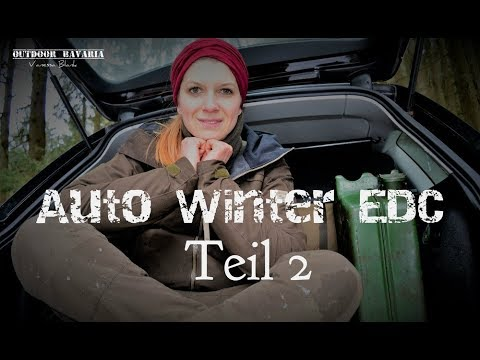 Mein Winter Auto EDC ✔ Notvorsorge und Ausrüstung - Teil 2 - Vanessa Blank -Outdoor Bavaria -4K -