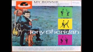 Tony Sheridan - My Bonnie (Lies Over The Ocean) (German Intro) (2013 Stereo Remix & Remaster)