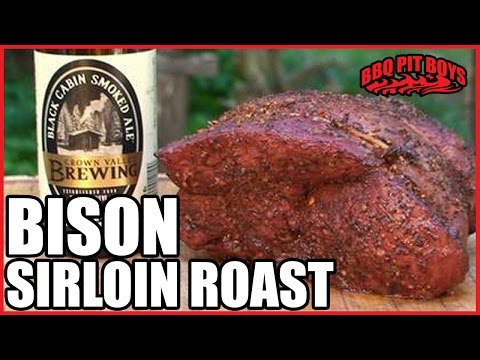 Bison Sirloin Roast Recipe By The BBQ Pit Boys