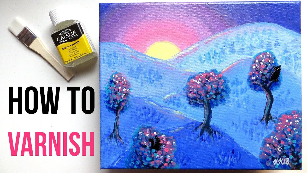 How to Varnish an Acrylic Painting on Canvas + Why Protect