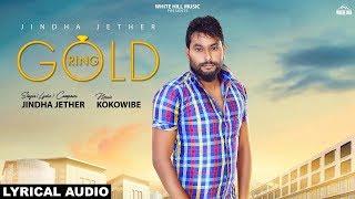 Gold Ring (Lyrical Audio) Jindha Jether   New Punjabi Songs 2019   White Hill Music