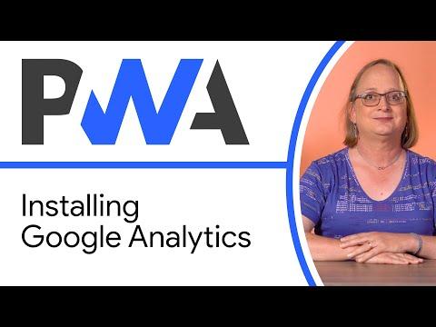 Installing Google Analytics - Progressive Web App Training