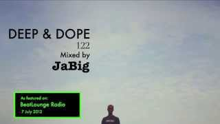 Soulful Deep House Music 2012 Beat Lounge Radio DJ Mix by JaBig [DEEP & DOPE 122]