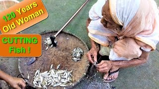 Amazing 120 Years Old Woman Cutting fish | Grandmother cutting fish for cooking | Village Food