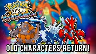 Pokémon Super Mystery Dungeon - More Old Characters Return!