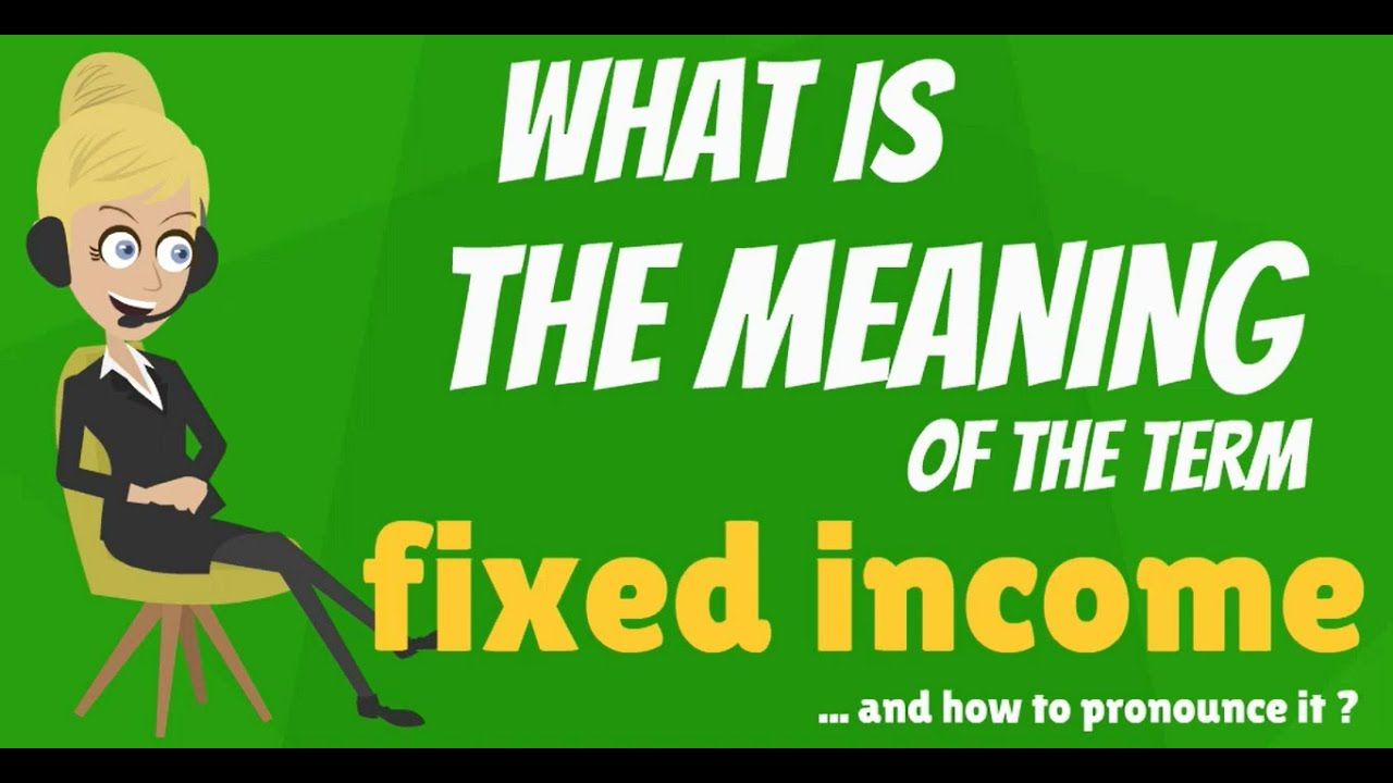 what is fixed income? what does fixed income mean? fixed income