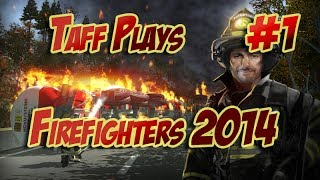 Taff Plays - FireFighters 2014 - Shift 1