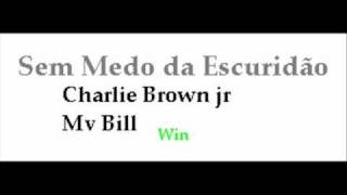 Sem Medo da Escuridão - Mv Bill, Charlie Brown jr