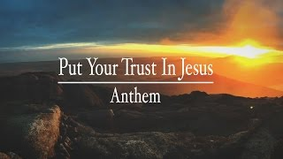 Put your trust in Jesus