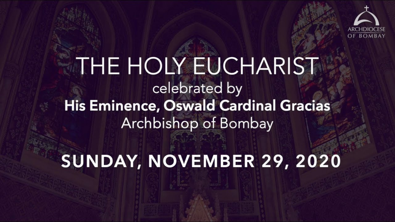 The Holy Eucharist - Sunday, November 29 | Archdiocese of Bombay | First Sunday in Advent