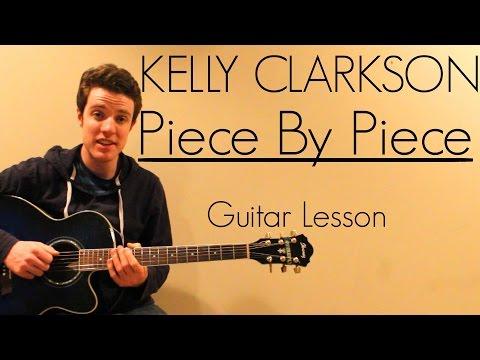 Kelly Clarkson - Piece By Piece   Easy Guitar Lesson & Lyrics