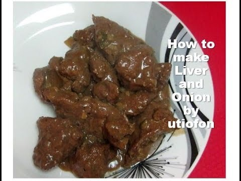 How To Make Liver And Onion   Delicious Liver And Onion Recipe
