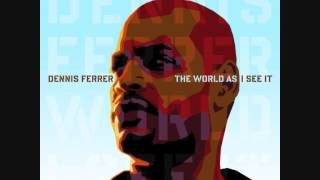 Dennis Ferrer - The World As I See It (Full Album)