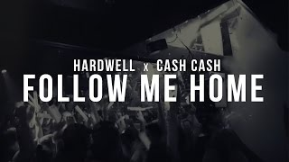 Hardwell, Cash Cash - Follow Me Home (Mashup)