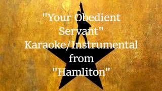 Your Obedient Servant (Karaoke/Instrumental) - Hamilton the Musical
