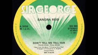 Watch Sandra Reid Dont Tell Me Tell Her video