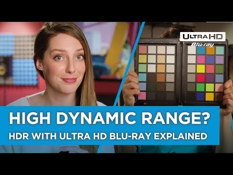 High Dynamic Range? HDR with Ultra HD Blu-ray explained