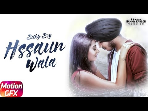 Latest Punjabi Song 2017 - Hassaun Wala - Bicky Boy