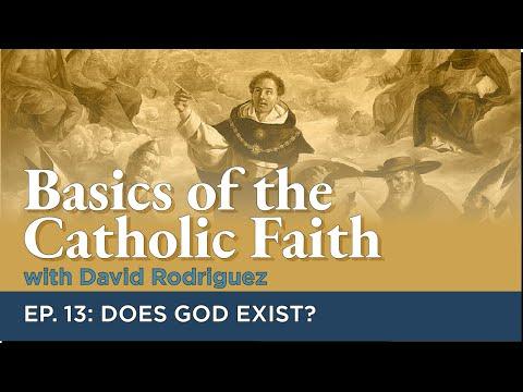 Basics of the Catholic Faith - Episode 13: Does God Exist?