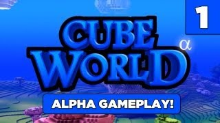 Cube World - 1 - Let's Get Blocky! (Alpha Gameplay)