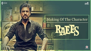 Raees | Making Of The Character Raees | Shah Rukh Khan, Mahira Khan