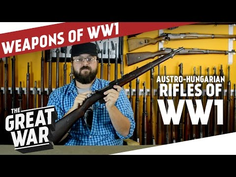 Austro-Hungarian Rifles of WW1 I THE GREAT WAR - Special feat. C&Rsenal