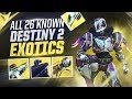 Destiny 2: ALL KNOWN EXOTICS | 26 Exotic Weapons & Armor!