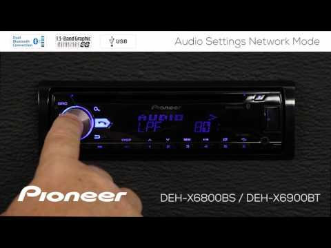 How To - DEH-X6900BT - Advanced Audio Settings Network Mode