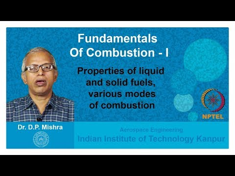Lecture 05 Properties of liquid, solid fuel and combustion modes